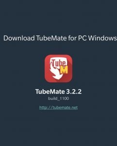 tubemate app for pc laptop 10 8 7 xp